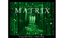 Copy of The Matrix