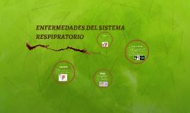 Copy of ENFERMEDADES DEL SISTEMA RESPIPRATORIO
