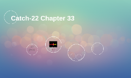 Catch-22 Chapter 33