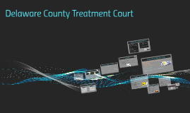 Delaware County Treatment Court