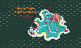 Mayan Major Gods/Goddesses