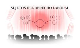 SUJETOS DEL DERECHO LABORAL