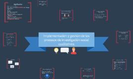 Implementación y gestión de los procesos de investigación so
