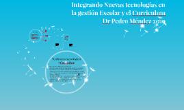 Integrando Nuevas tecnologías en la gestión Escolar y el Cur