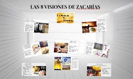 Copy of LAS 8 VISIONES DE ZACARÍAS