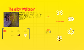 The Yellow Wallpaper By Monica F On Prezi