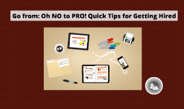 Oh NO to PRO: Quick Tips for Employment