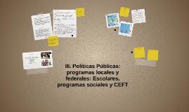 Parte III. Políticas Públicas: Escolares, programa sociales