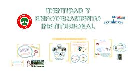 IDENTIDAD Y EMPODERAMIENTO INSTITUCIONAL