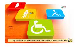 Copy of Qualidade no Atendimento ao Cliente e Acessibilidade