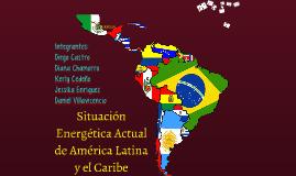 Situacion energetica Actual de America Latina y el Caribe