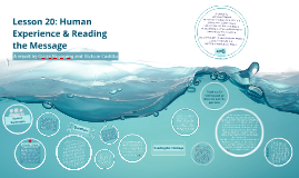 Lesson 20: Human Experience & Reading the Message