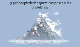 ¿Qué propiedades químicas poseen las proteínas?