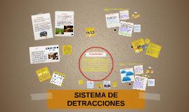 Copy of SISTEMA DE DETRACCIONES