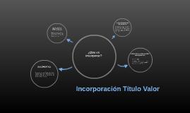 Incorporación Título Valor