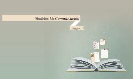 Copy of Modelos De Comunicación