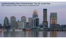 Understanding Your Central Bank: The St. Louis Fed