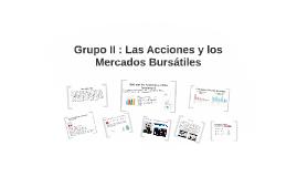 Grupo II : Las Acciones y los Mercados bursatiles