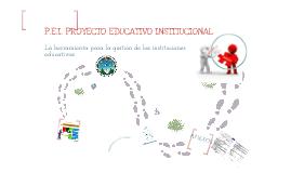 El P.E.I.  (Proyecto Educativo Institucional)