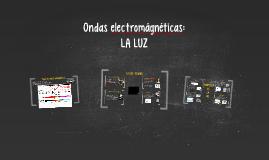 Ondas electromágnéticas: LA LUZ
