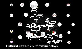 Cultural Patterns & Communication