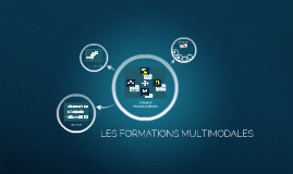 LES FORMATIONS MULTIMODALES