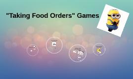 """""""Taking Foor Order"""" Games"""