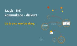 2018 - Diskurz - jazyk - řeč
