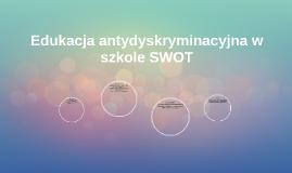 Copy of Edukacja antydyskryminacyjna w szkole SWOT