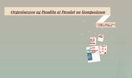 Copy of Organisasyon ng Pasalita at Pasulat na Komposisyon