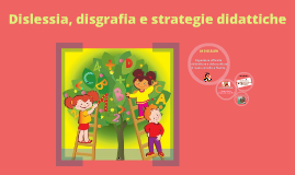 Copy of Dislessia, disgrafia e strategie didattiche