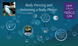 Body Piercing and Becoming a Body Piercer