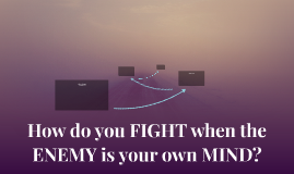 How do you FIGHT when the ENEMY is your own MIND?