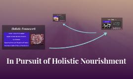 In Pursuit of Holistic Nourishment