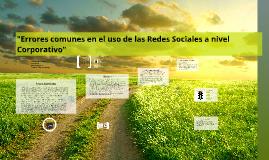 """""""Errores comunes en el uso de las Redes Sociales a nivel Cor"""