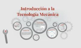 Introducción a la Tecnología Mecánica