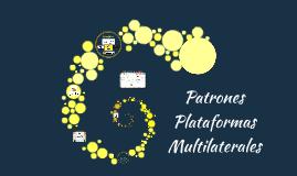 Copy of Patrones Plataformas Multilaterales