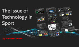 Copy of The Issue of Technology In Sport