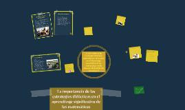 Copy of La importancia de las estrategias didácticas en el aprendiza