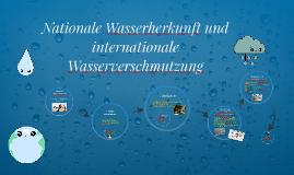 Kopie von Nationale Wasserherkunft und internationale Wasserverschmutz