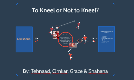 To Kneel or Not to Kneel?