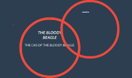 THE CAS OF THE BLOODY BEAGLE