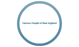 Famous people of New England
