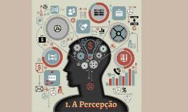 Cópia de Processos Cognitivos - Sensação e Percepção
