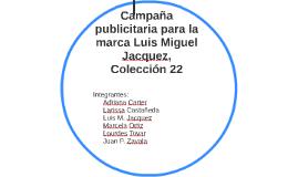Campaña publicitaria para la marca Luis Miguel Jacquez, Cole