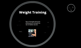 Health Prezi - Weight Training