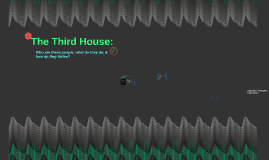 The Third House: