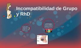 Incompatibilidad de Grupo y RhD