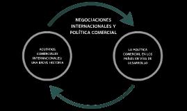 Negociaciones Internacionales y Política Comercial
