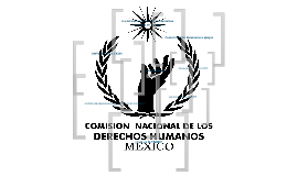 La Comisión Nacional de los Derechos Humanos en México.